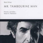 BOB DILAN: MR. TAMBOURINE MAN  (PREVOD DEJAN D. MARKOVIĆ)