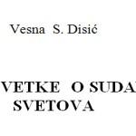 Vesna  S. Disić: PRIPOVETKE  O SUDARU  SVETOVA