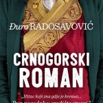 """O """"Crnogorskom romanu"""" Đura Radosavovića"""
