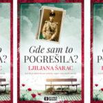 Ljiljana Šarac: Gde sam to pogrešila (odlomak)