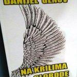 Danijel Genov: NA KRILIMA SLOBODE (ODLOMCI)